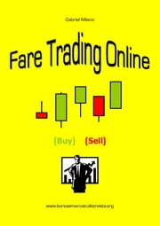 Fare trading online ebook by Gabriel Milano