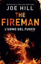 The Fireman l'uomo del fuoco ebook by Joe Hill