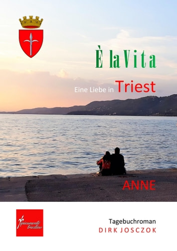 È la vita - Eine Liebe in Triest ebook by Dirk Josczok
