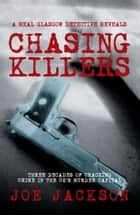Chasing Killers - Three Decades of Cracking Crime in the UK's Murder Capital eBook by Joe Jackson