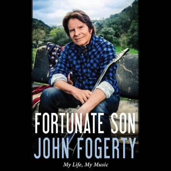 Fortunate Son - My Life, My Music audiobook by John Fogerty