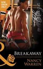 Breakaway (Mills & Boon Blaze) (Last Bachelor Standing, Book 2) ebook by Nancy Warren