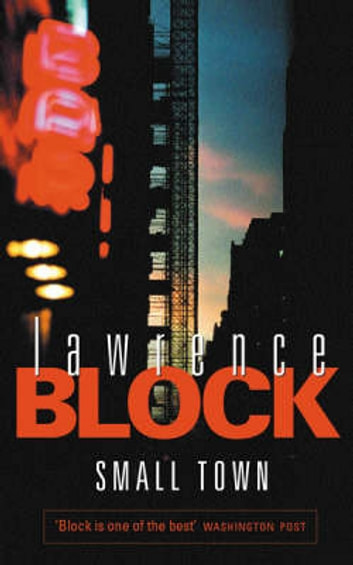 Small Town - A Novel Of New York ebook by Lawrence Block
