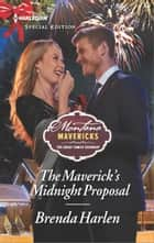 The Maverick's Midnight Proposal ebook by Brenda Harlen