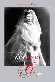 Woo Woo: The Posthumous Love Story of Miss Emily Carr ebook by Veronica Knox