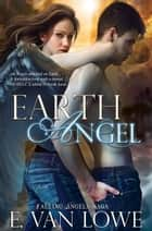 Earth Angel ebook by E. Van Lowe