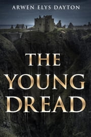 The Young Dread - A Seeker Novella ebook by Arwen Elys Dayton