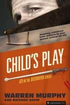 Child's Play ebook by Warren Murphy,Richard Sapir