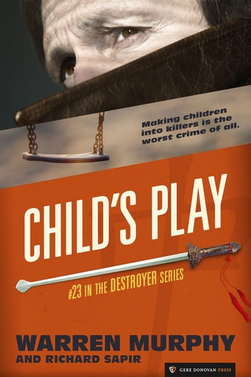 Child's Play - The Destroyer #23 ebook by Warren Murphy,Richard Sapir
