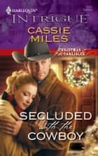 Secluded with the Cowboy ebook by Cassie Miles