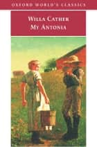 My Antonia ebook by Willa Cather, Janet Sharistanian