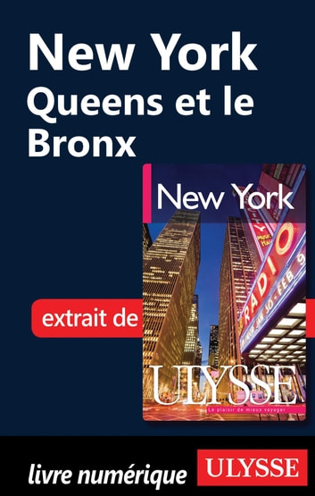 New York - Queens et le Bronx ebook by Collectif Ulysse,Collectif