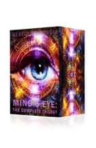 Mind's Eye: The Complete Trilogy ebook by Rebecca A. Rogers