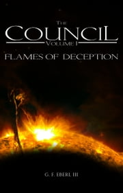The Council - Flames of Deception ebook by Gerold F. Eberl III