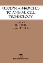 Modern Approaches to Animal Cell Technology ebook by Spier, R.E.