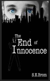 The End of Innocence ebook by S E Brom