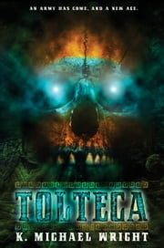 Tolteca ebook by K Michael Wright