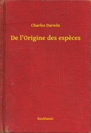 De l'Origine des especes ebook by Charles Darwin
