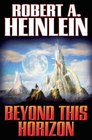 Beyond This Horizon ebook by Robert A. Heinlein