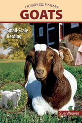 Goats - Small-scale Herding for Pleasure And Profit ebook by Sue Weaver