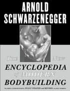 The New Encyclopedia of Modern Bodybuilding ebook by Arnold Schwarzenegger,Bill Dobbins