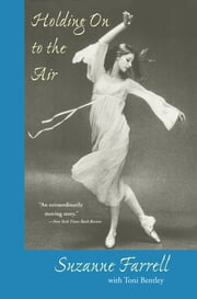 Holding On to the Air - An Autobiography ebook by Suzanne Farrell,Suzanne Farrell