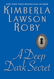 A Deep Dark Secret ebook by Kimberla Lawson Roby