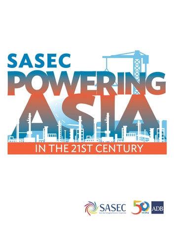 SASEC Powering Asia in the 21st Century 電子書籍 by Asian Development Bank