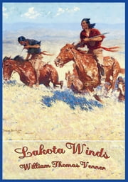 Lakota Winds ebook by William Thomas Venner