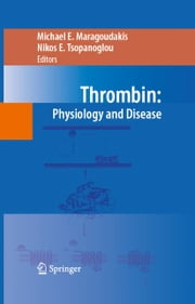 Thrombin - Physiology and Disease ebook by