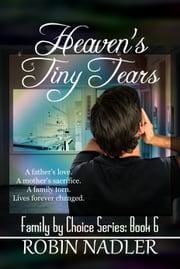 Heaven's Tiny Tears ebook by Robin Nadler