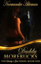 Daddy Morebucks ebook by Normandie Alleman