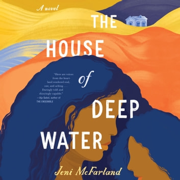 The House of Deep Water audiobook by Jeni McFarland