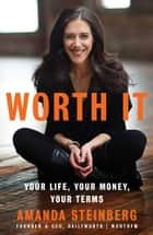 Worth It ebook by Amanda Steinberg
