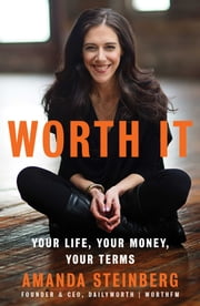 Worth It - Your Life, Your Money, Your Terms ebook by Kobo.Web.Store.Products.Fields.ContributorFieldViewModel