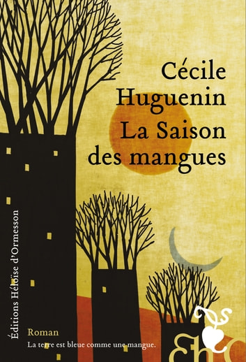 La Saison des mangues eBook by Cecile Huguenin