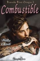 Combustible ebook by Willa Okati