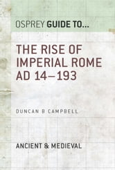 The Rise of Imperial Rome AD 14?193 ebook by Duncan B Campbell