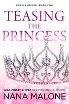 Teasing the Princess ebook by