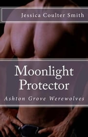 Moonlight Protector ebook by Jessica Coulter Smith