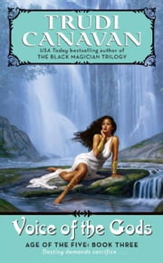 Voice of the Gods - Age of the Five Gods Trilogy #3, The ebook by Trudi Canavan