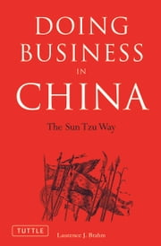 Doing Business in China - The Sun Tzu Way ebook by Laurence J. Brahm