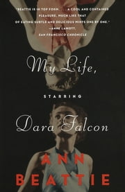 My Life, Starring Dara Falcon ebook by Ann Beattie