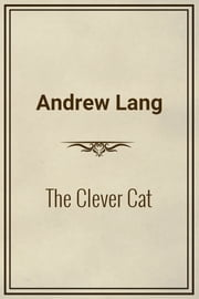 The Clever Cat ebook by Andrew Lang