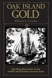 Oak Island Gold ebook by William S. Crooker
