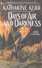 Days of Air and Darkness ebook by Katharine Kerr