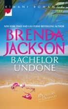 Bachelor Undone ebook by Brenda Jackson