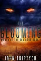 The Glooming ebook by John Triptych