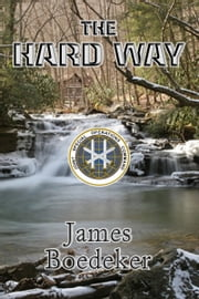 The Hard Way ebook by James Boedeker