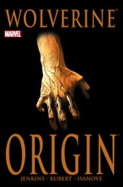 Wolverine: Origin ebook by Paul Jenkins,Bill Jemas,Andy Kubert